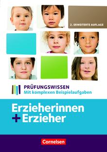 Erzieherinnen + Erzieher - Prüfungswissen - Mit komplexen Beispielaufgaben - Schülerbuch - Zu allen Bänden