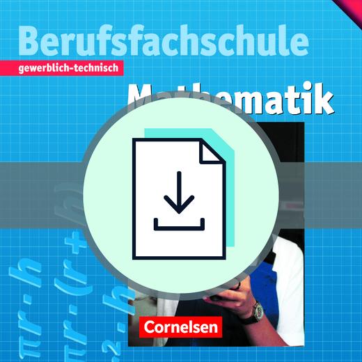 Mathematik - Berufsfachschule - Lösungen zum Schülerbuch mit Kopiervorlagen als Download