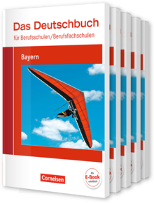 Das Deutschbuch für Berufsschulen/ Berufsfachschulen - Bayern - Neubearbeitung 2017