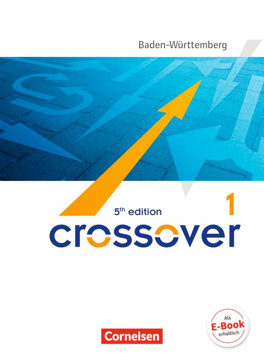 Crossover - Schülerbuch - B1/B2: Band 1 - 11. Schuljahr