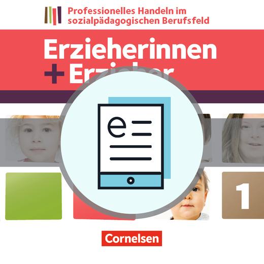 Erzieherinnen + Erzieher - Professionelles Handeln im sozialpädagogischen Berufsfeld - Fachbuch als E-Book - Band 1