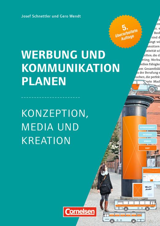 Marketingkompetenz - Werbung und Kommunikation planen (5. Auflage) - Konzeption, Media und Kreation - Lehr- und Arbeitsbuch