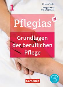Pflegias - Grundlagen der beruflichen Pflege - Pflegefachfrauen/-männer - Fachbuch - Band 1