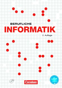 Berufliche Informatik - Berufliche Informatik - Schülerbuch mit CD-ROM