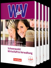 Wirtschaft für Fachoberschulen und Höhere Berufsfachschulen - W plus V - FOS Hessen / FOS und HBFS Rheinland-Pfalz Neubearbeitung