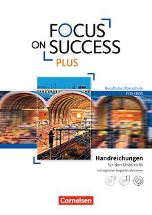 Focus on Success PLUS - Handreichungen für den Unterricht mit MP3-CD und Video-DVD - B1/B2: 11./12. Jahrgangsstufe