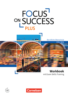 Focus on Success PLUS - Workbook mit Exam Skills Training - B1/B2: 11./12. Jahrgangsstufe