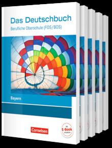 Das Deutschbuch - Berufliche Oberschule (FOS/BOS) - Bayern - Neubearbeitung
