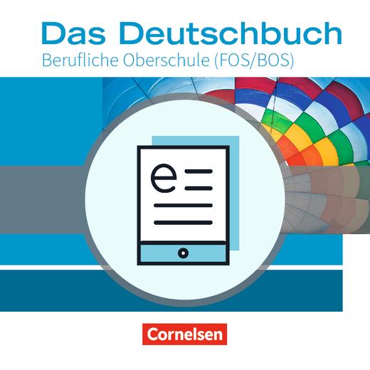 Das Deutschbuch - Berufliche Oberschule (FOS/BOS) - Schülerbuch als E-Book - 11.-13. Jahrgangsstufe