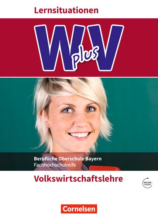 Wirtschaft für Fachoberschulen und Höhere Berufsfachschulen - Volkswirtschaftslehre - Arbeitsbuch mit Webcode - Jahrgangsstufe 11/12