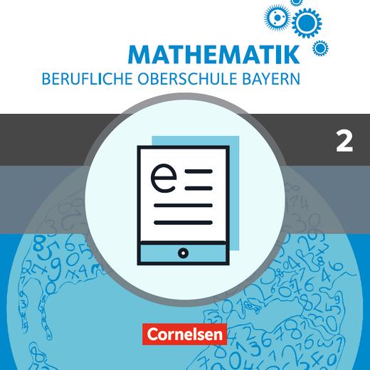 Mathematik - Berufliche Oberschule Bayern - Schülerbuch als E-Book - Band 2 (FOS/BOS 12)
