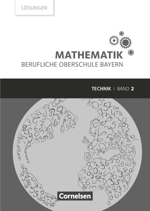 Mathematik - Berufliche Oberschule Bayern - Lösungen zum Schülerbuch - Band 2 (FOS/BOS 12)