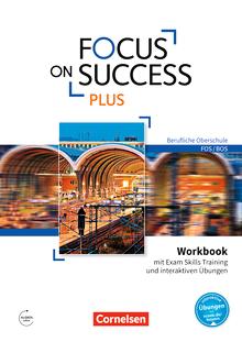 Focus on Success PLUS - Workbook mit interaktiven Übungen auf scook.de - B1/B2: 11./12. Jahrgangsstufe