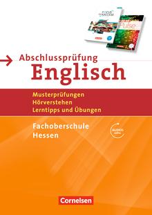 Abschlussprüfung Englisch - Musterprüfungen, Hörverstehen, Lerntipps und Übungen - Arbeitsheft mit Lösungsschlüssel und Audio-Dateien über Webcode - B1/B2