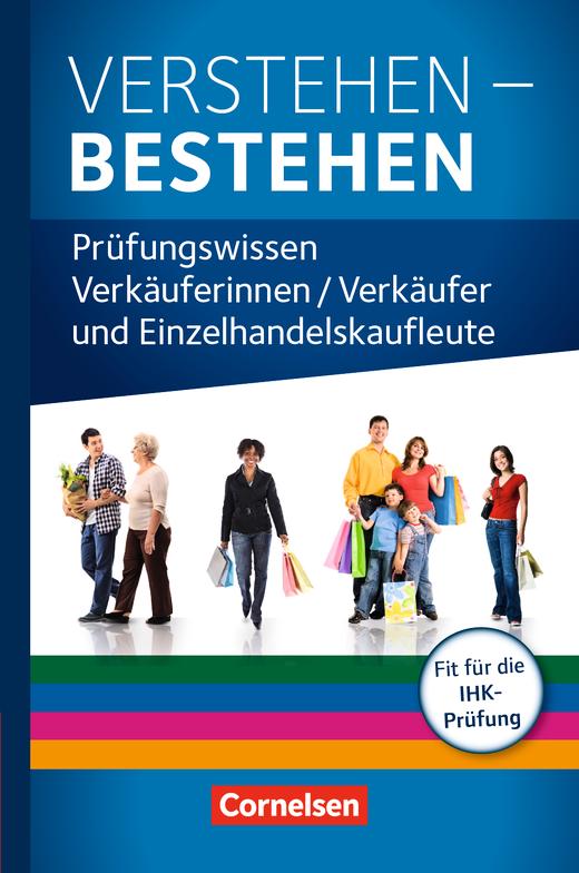 Ausbildung im Einzelhandel - Neubearbeitung - Verstehen - Bestehen: Prüfungswissen Einzelhandel - Buch - Prüfungswissen