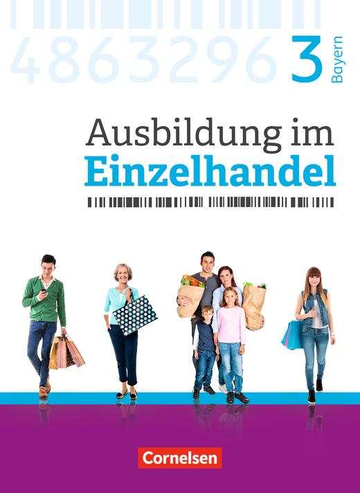 Ausbildung im Einzelhandel - Neubearbeitung - Fachkunde - 3. Ausbildungsjahr