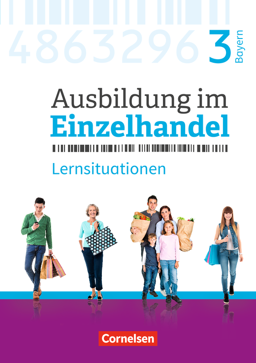 Ausbildung im Einzelhandel - Neubearbeitung - Arbeitsbuch mit Lernsituationen - 3. Ausbildungsjahr