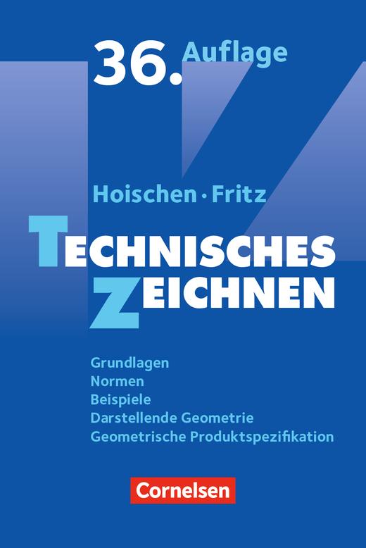 Hoischen - Technisches Zeichnen (36., überarbeitete und aktualisierte Auflage) - Grundlagen, Normen, Beispiele, Darstellende Geometrie, Geometrische Produktspezifikation - Fachbuch