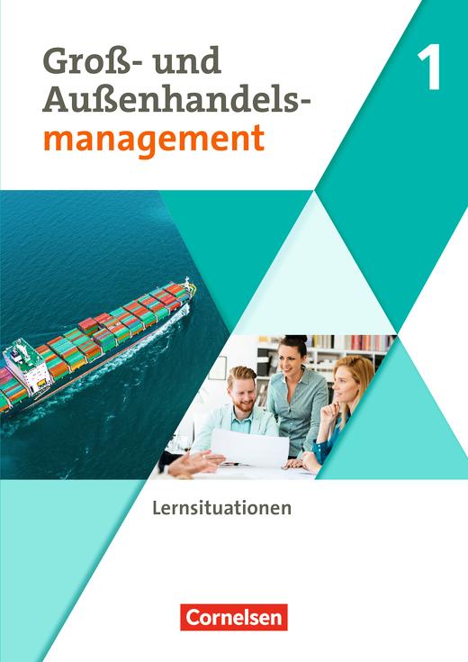 Groß- und Außenhandel - Arbeitsbuch mit Lernsituationen - Band 1