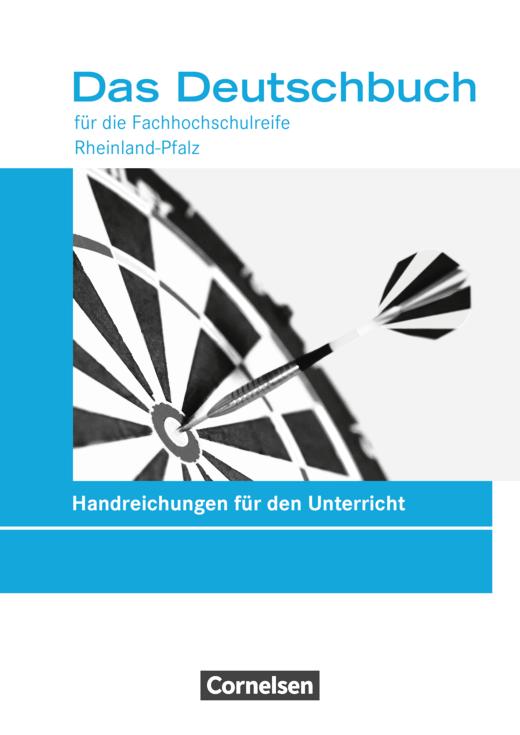 Das Deutschbuch - Fachhochschulreife - Handreichungen für den Unterricht mit Zusatzmaterialien via Webcode - 11./12. Schuljahr