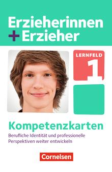 Erzieherinnen + Erzieher - Lernfeld 1 - Berufliche Identität und professionelle Perspektiven weiterentwickeln - Kompetenzkarten - Zu allen Bänden