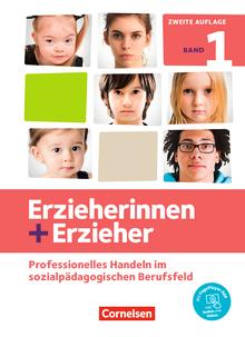 Erzieherinnen + Erzieher - Professionelles Handeln im sozialpädagogischen Berufsfeld - Fachbuch - Band 1