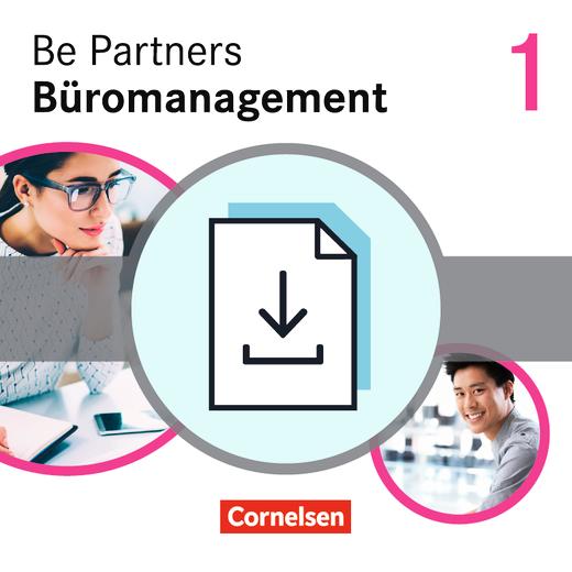 Be Partners - Büromanagement - Handreichungen für den Unterricht als Download - 1. Ausbildungsjahr: Lernfelder 1-4