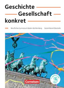 Geschichte, Gesellschaft, konkret - Schülerbuch - 11.-13. Schuljahr
