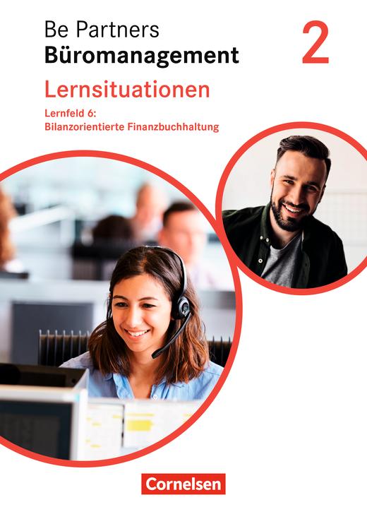 Be Partners - Büromanagement - Bilanzorientierte Finanzbuchhaltung - Arbeitsbuch - 2. Ausbildungsjahr: Lernfelder 5-8