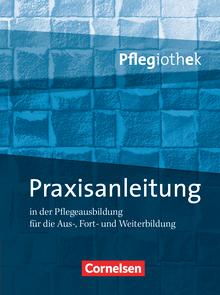 Pflegiothek - Praxisanleitung in der Pflegeausbildung - Fachbuch