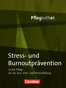 Pflegiothek - Stress- und Burnoutprävention in der Pflege - Fachbuch