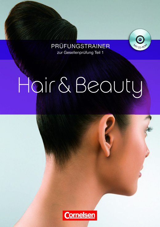 Hair & Beauty - Gesellenprüfung Teil 1 - Prüfungstrainer mit CD-ROM
