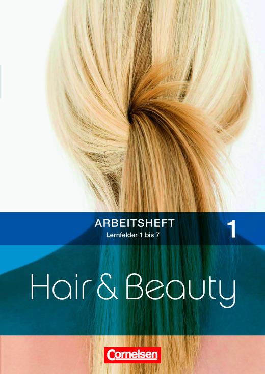 Hair & Beauty - Arbeitsheft 1: Lernfelder 1-7