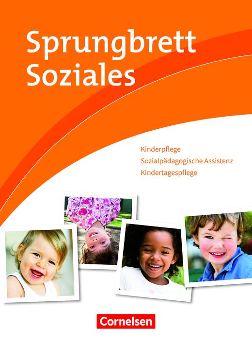 Sprungbrett Soziales - Kinderpflege, Sozialpädagogische Assistenz, Kindertagespflege - Schülerbuch
