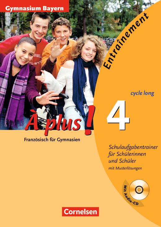 À plus ! - Schulaufgabentrainer - Gymnasium Bayern - Arbeitsheft mit eingelegten Musterlösungen und CD - Band 4 (cycle long)