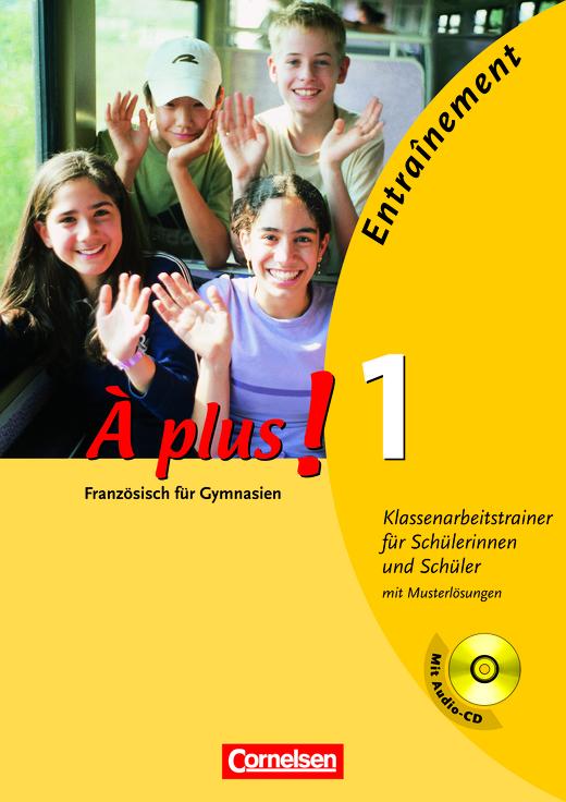 À plus ! - Entraînement: Klassenarbeitstrainer - Arbeitsheft mit eingelegten Musterlösungen und CD - Band 1