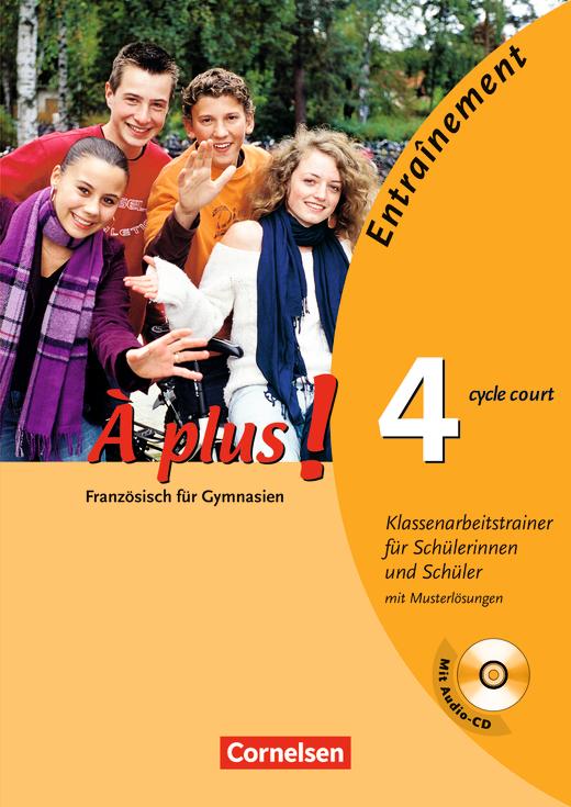 À plus ! - Klassenarbeitstrainer mit Lösungsbeilage und CD - Band 4 (cycle court)