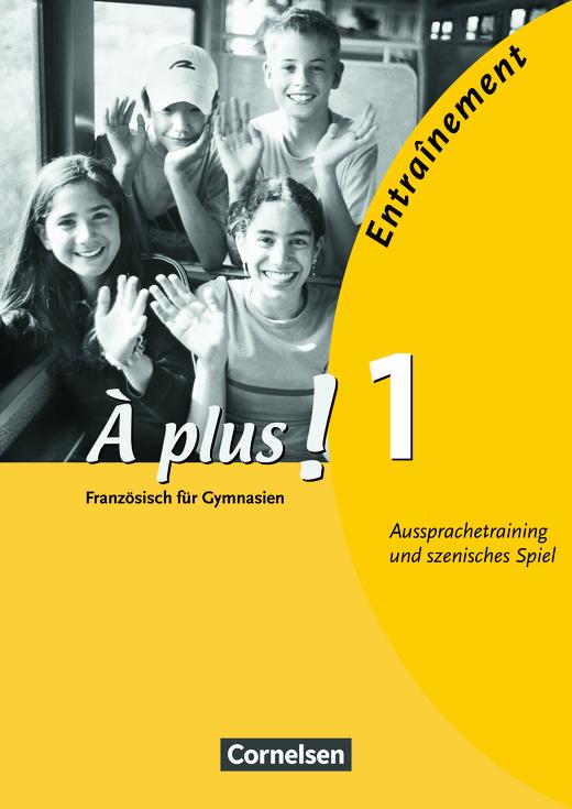 À plus ! - Entraînement: Aussprachetraining und szenisches Spiel - Kopiervorlagen - Band 1