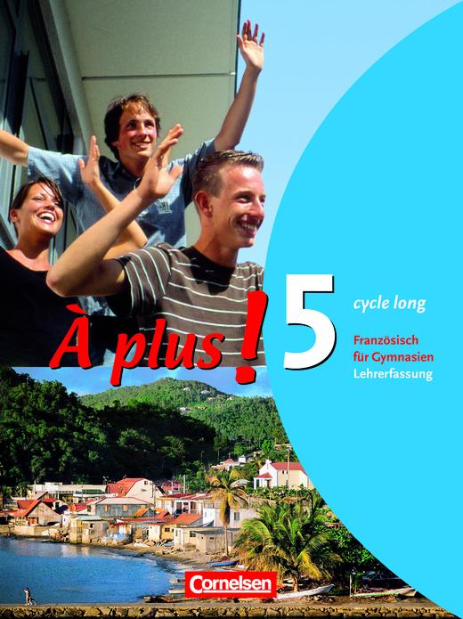 À plus ! - Schülerbuch - Lehrerfassung - Band 5 (cycle long)