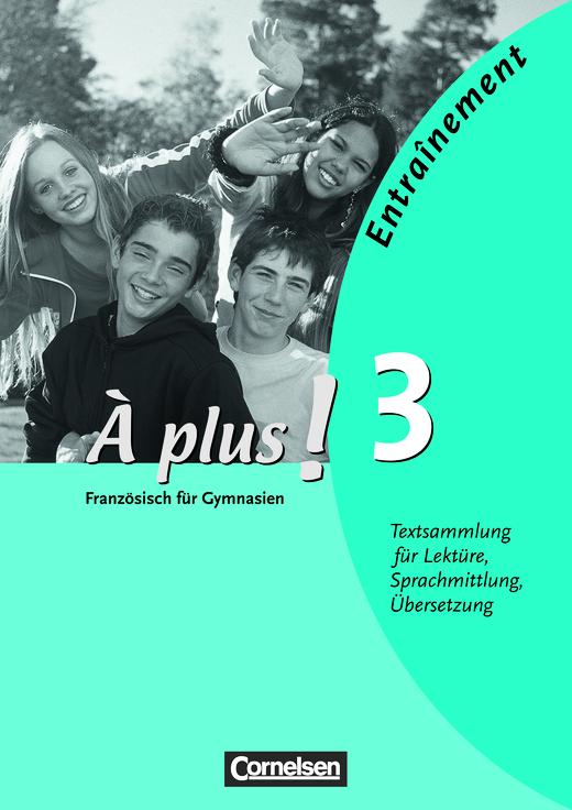 À plus ! - Entraînement: Textsammlung für Lektüren, Sprachmittlung, Übersetzung - Kopiervorlagen - Band 3