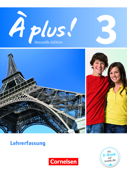 À plus ! - Schülerbuch - Lehrerfassung - Band 3