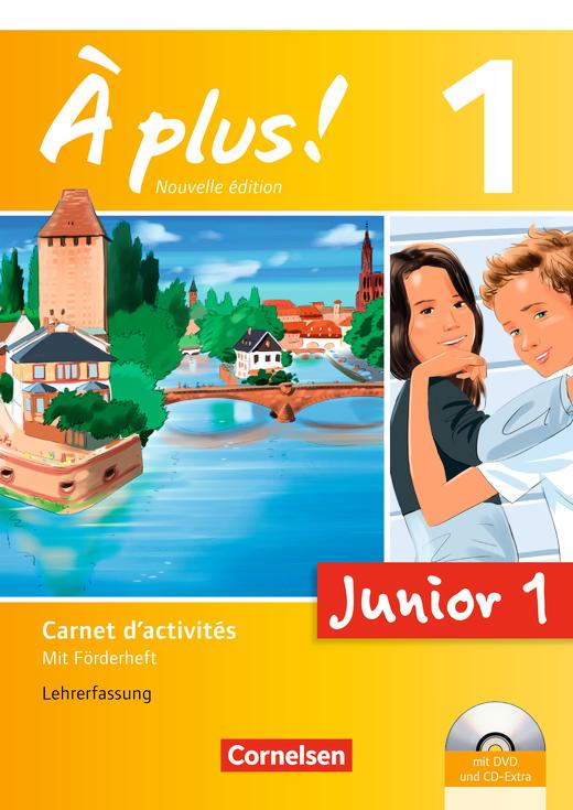 À plus ! - Junior 1 - Carnet d'activités mit CD-Extra und DVD-ROM - Lehrerfassung - Band 1: 1. Lernjahr