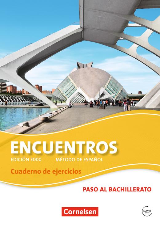 Encuentros - Cuaderno de ejercicios mit Audios online - Paso al bachillerato