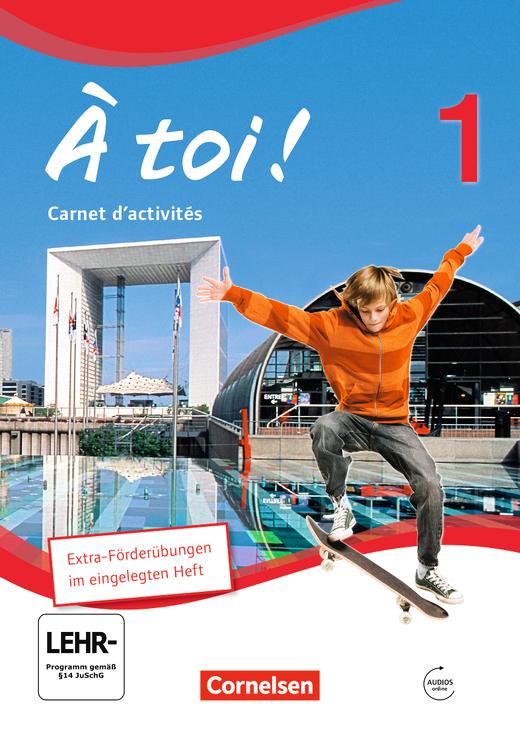 À toi ! - Carnet d'activités mit Audios online und eingelegtem Förderheft - Band 1