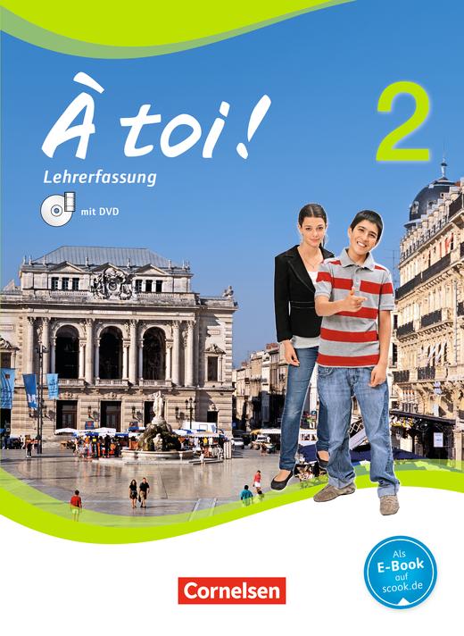 À toi ! - Schülerbuch - Lehrerfassung mit Video-DVD - Band 2