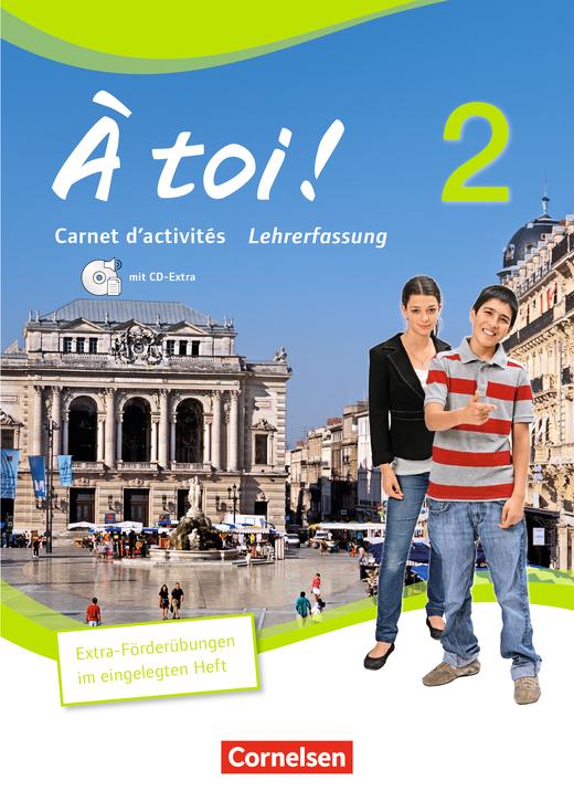 À toi ! - Carnet d'activités mit Audios online und CD-Extra - Lehrerfassung - Band 2