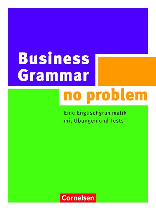 Business Grammar - no problem - Eine Englischgrammatik mit Übungen und Tests - Buch mit beiliegendem Lösungsschlüssel