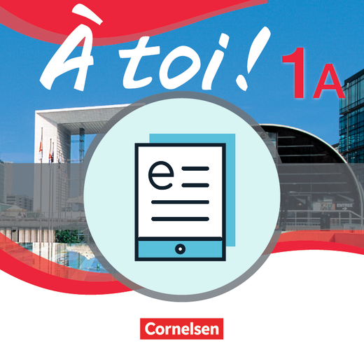 À toi ! - Schülerbuch - Lehrerfassung als E-Book - Band 1A
