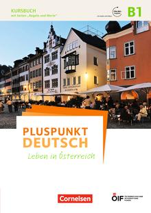 Pluspunkt Deutsch - Leben in Österreich - Kursbuch mit Audios und Videos online - B1