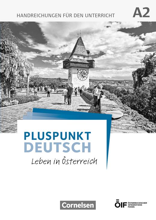 Pluspunkt Deutsch - Leben in Österreich - Handreichungen für den Unterricht - A2